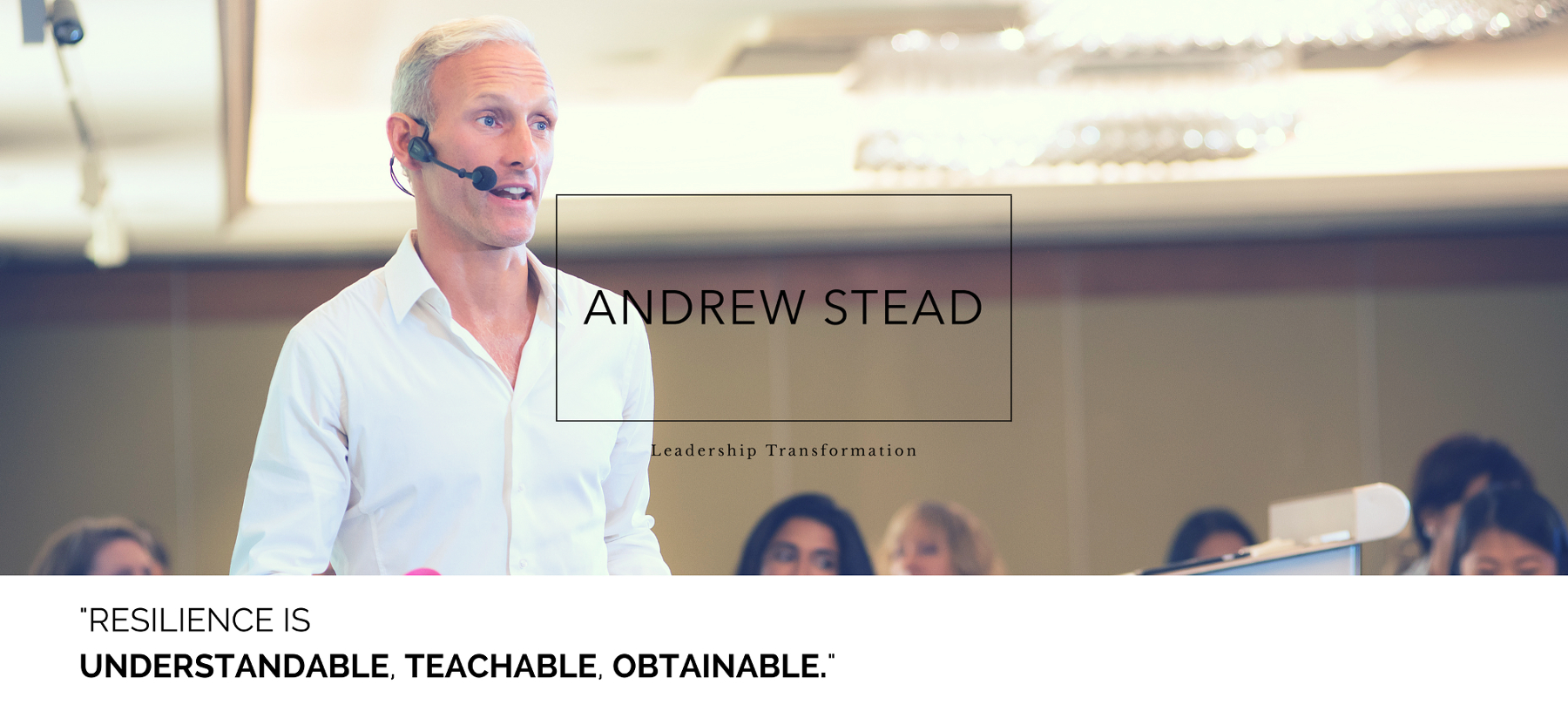Andrew Stead - Leadership Transformations - Resilience Coach