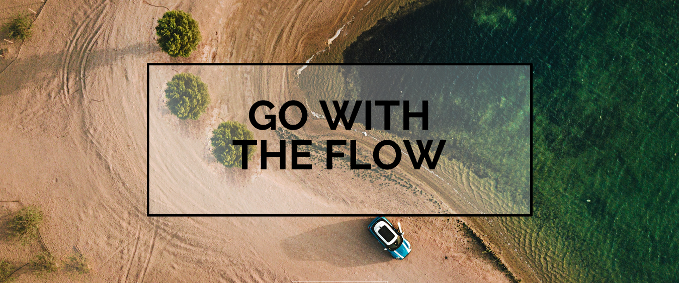 BLOG | Go with the flow...