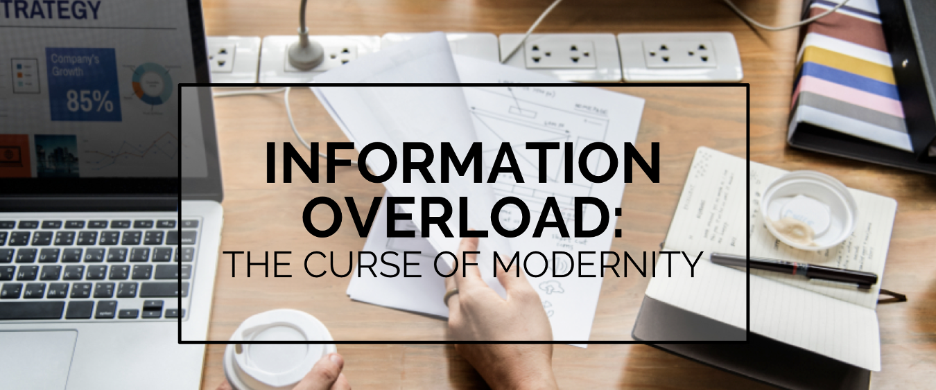 BLOG | Information Overload: The Curse of Modernity