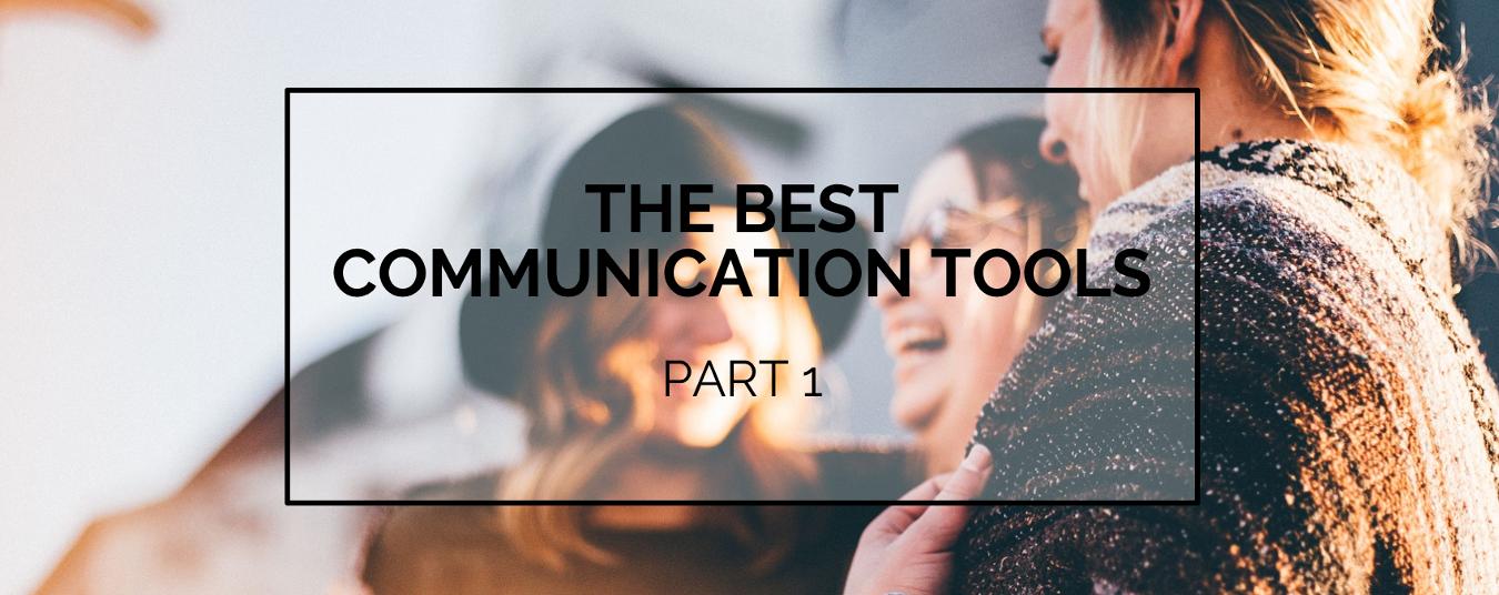 BLOG   Communication Essentials: The Best Communication Tools - Part 1