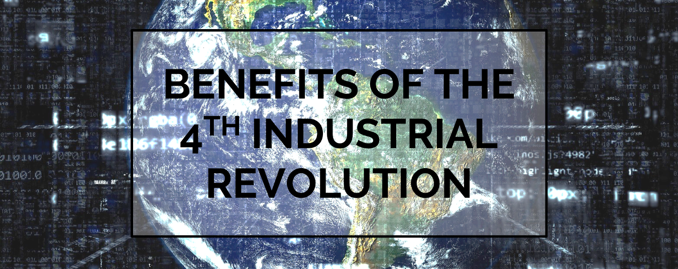BLOG | Benefits of the 4th Industrial Revolution