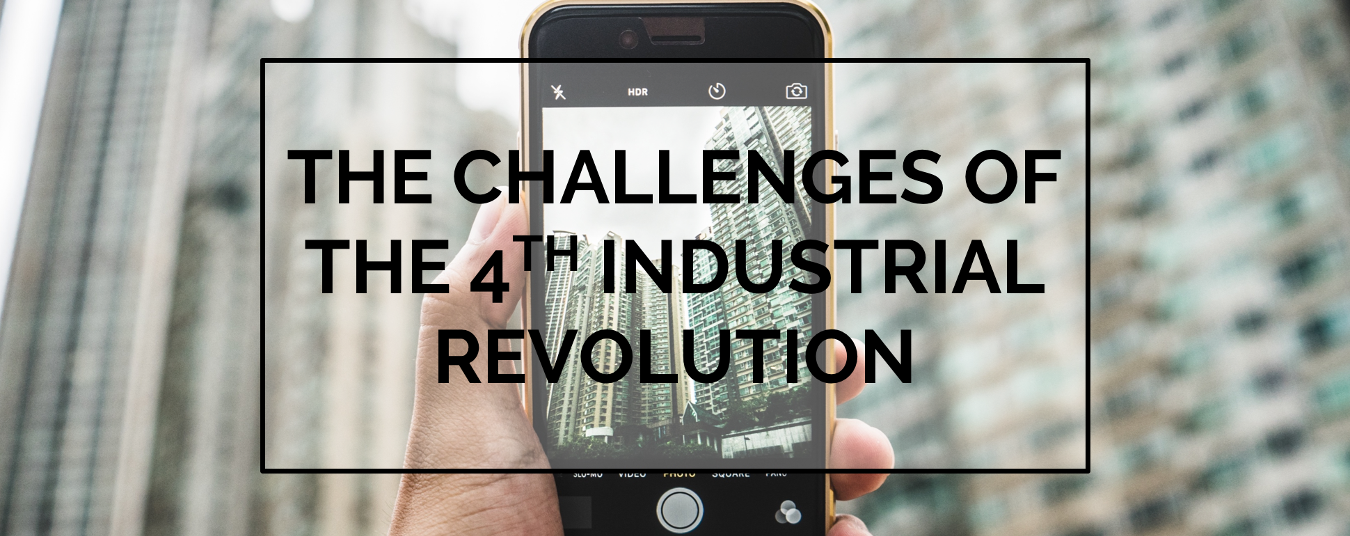 BLOG | The Challenges of the 4th Industrial Revolution