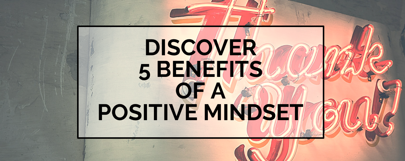 BLOG | 5 PERFECT PAYOFFS FROM A POSITIVE MIND-SET