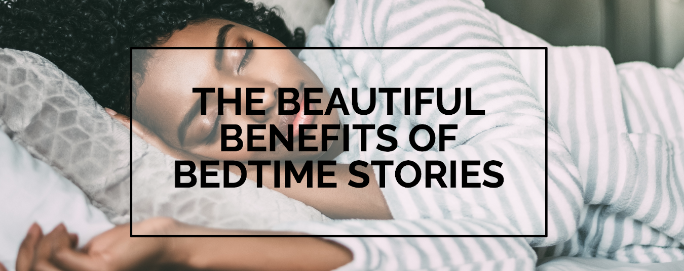 BLOG | THE BEAUTIFUL BENEFITS OF BEDTIME STORIES