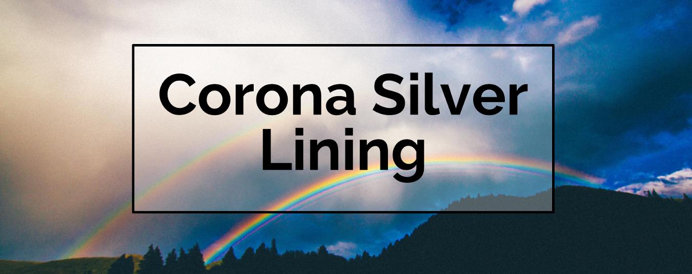 BLOG | Corona Silver Lining